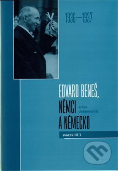 Edvard Beneš, Němci a Německo III/1 - Masarykův ústav AV ČR