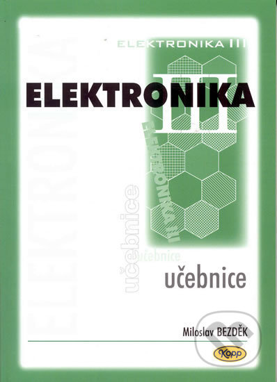 Elektronika III. - Učebnice - Zdeněk Bezděk