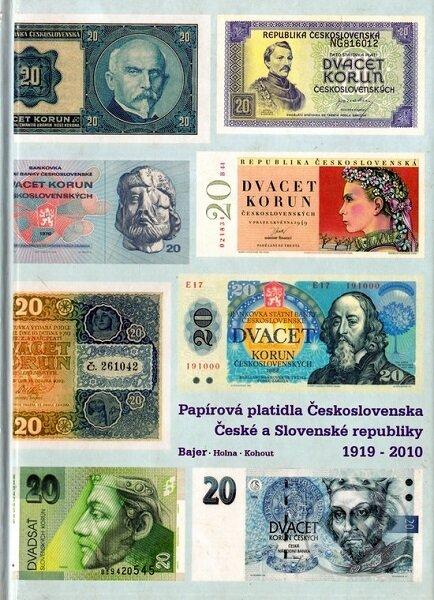 Papírová platidla Československa - České a Slovenské republiky 1919 - 2010 - Jan Bajer