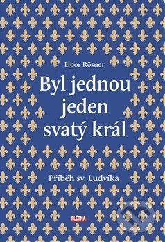 Fatimma.cz Byl jednou jeden svatý král Image