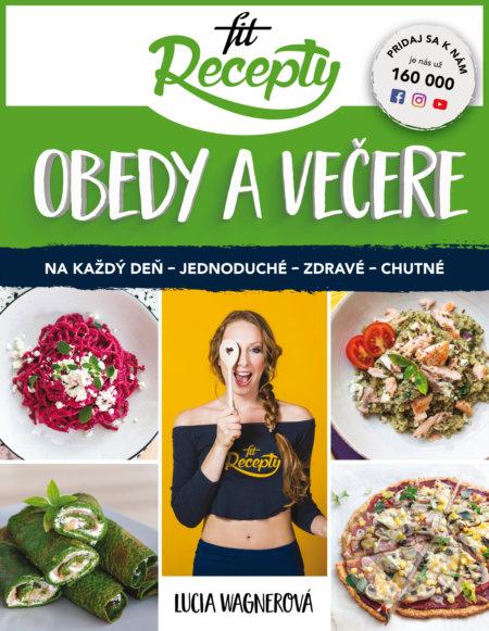 Fit recepty: obedy a večere - Lucia Wagnerová