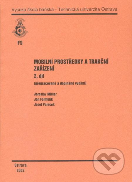 Mobilní prostředky a trakční zařízení - Jaroslav Muller