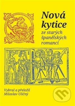 Nová kytice ze starých španělských romancí -