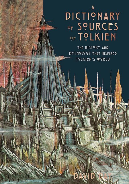 Dictionary of Sources of Tolkien - David Day