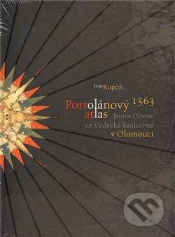 Portolánový atlas Jaume Olivese (1563) ve Vědecké knihovně v Olomouci - Ivan Kupčík