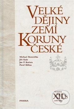 Velké dějiny zemí Koruny české XIIb. - Pavel Bělina