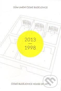 Peticenemocnicesusice.cz Dům umění České Budějovice 2013–1998 / České Budějovice House of Art 2013–1998 Image