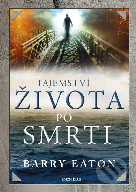 Tajemství života po smrti - Barry Eaton