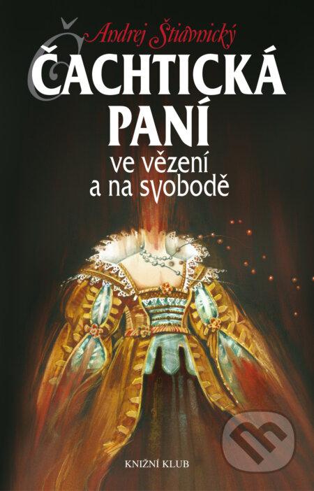 Čachtická paní ve vězení a na svobodě - Andrej Štiavnický