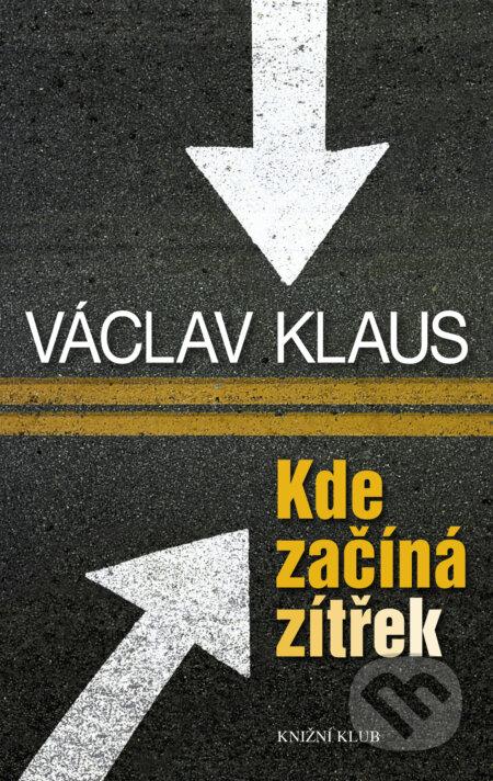 Kde začíná zítřek - Václav Klaus