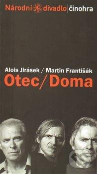 Otec / Doma - Martin Františák, Alois Jirásek