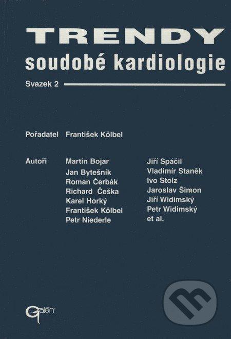 Trendy soudobé kardiologie (svazek 2) - Martin Bojar a kol.