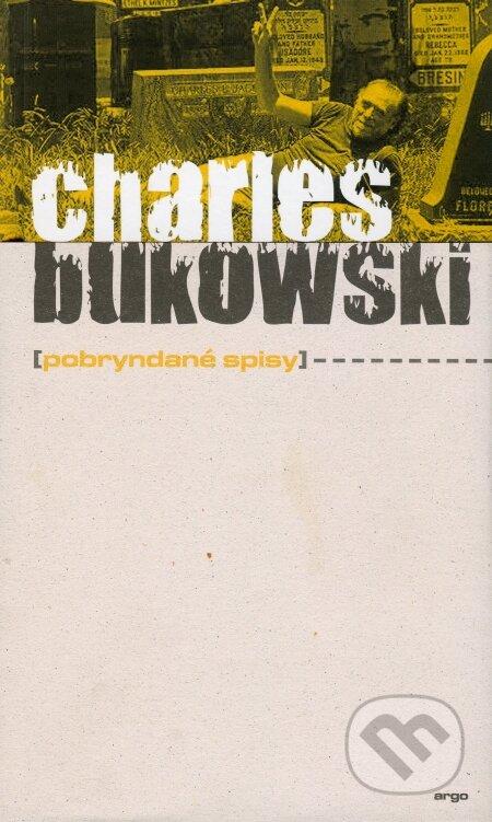 Pobryndané spisy - Charles Bukowski