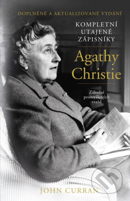 Kompletní utajené zápisníky Agathy Christie - John Curran