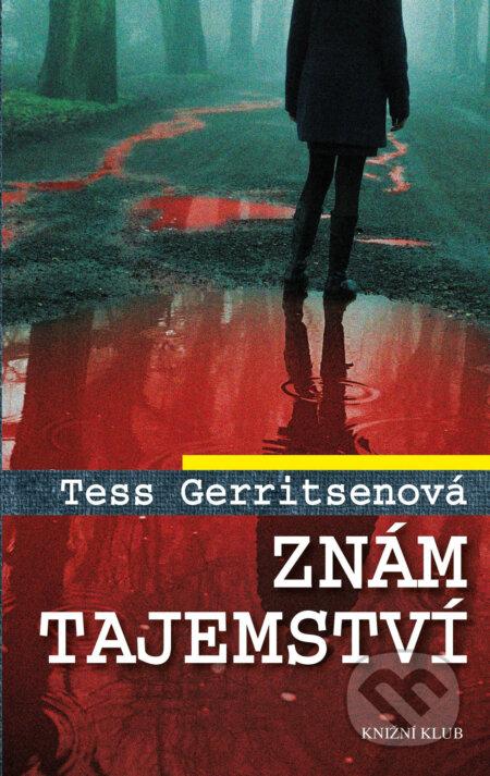 Znám tajemství - Tess Gerritsen