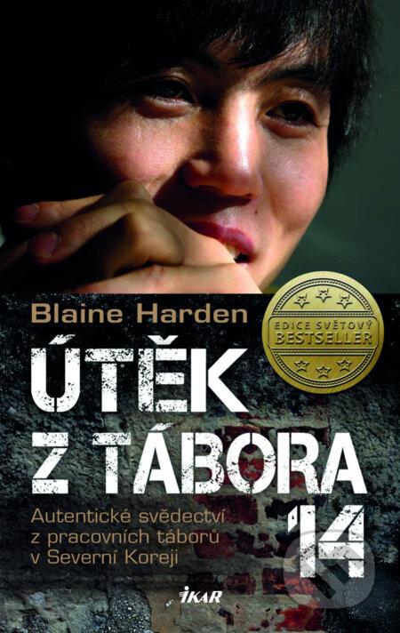 Útěk z Tábora 14 - Blaine Harden