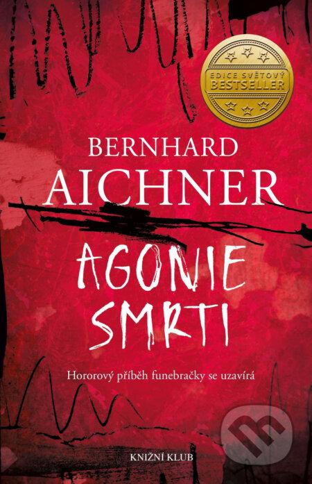 Agonie smrti - Bernhard Aichner