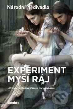 Experiment myší ráj - Jiří Havelka, Marta Ljubkováň, Martina Slúková