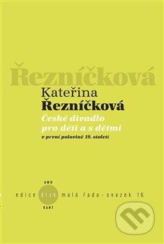 České divadlo pro děti a s dětmi - Kateřina Řezníčková