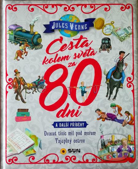 Cesta kolem světa za 80 dní a další příběhy - Jules Verne