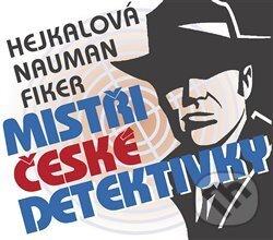 Mistři české detektivky - Eduard Fiker, Markéta Hejkalová, Pavel Nauman