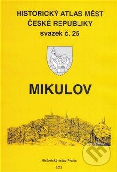 Historický atlas měst České republiky: Mikulov - Robert Šimůnek