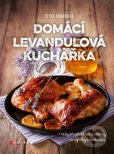 Domácí levandulová kuchařka - Petra Rubášová