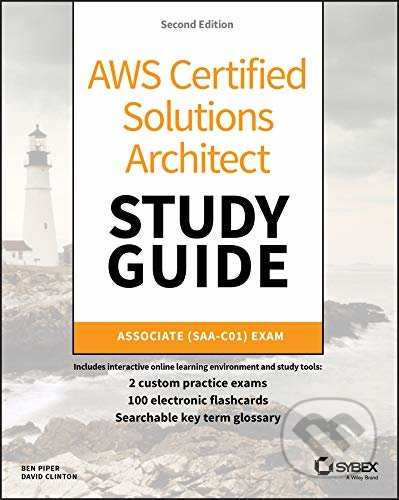 AWS Certified Solutions Architect Study Guide: Associate SAA-C01 Exam - John Wiley & Sons