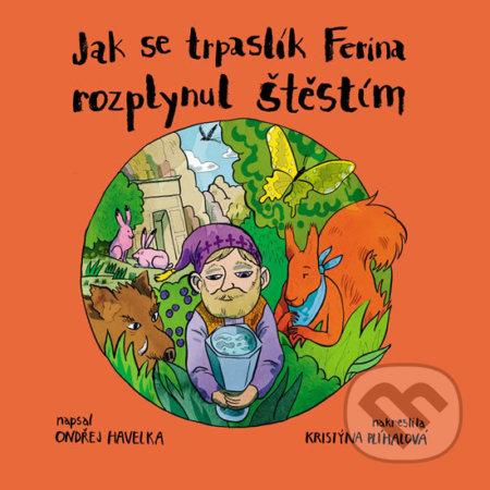 Jak se trpaslík Ferina rozplynul štěstím - Ondřej Havelka
