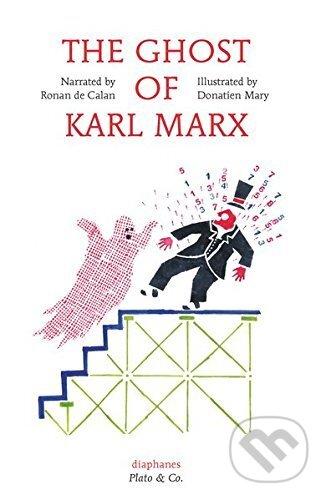 The Ghost of Karl Marx - Ronan de Calan