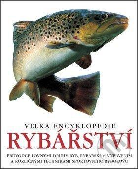 Velká encyklopedie rybářství - Slovart CZ