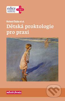 Dětská proktologie pro praxi - Richard Škába