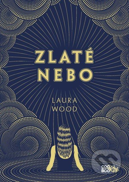 Zlaté nebo - Laura Wood