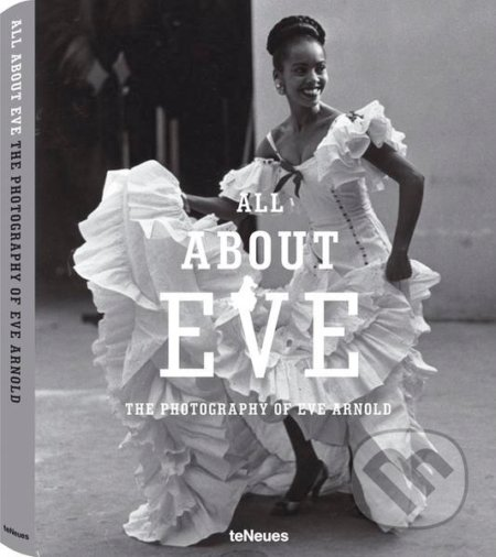 All About Eve - Eve Arnold