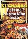 Fatimma.cz Kuchařka - Pečeme z kynutého těsta Image