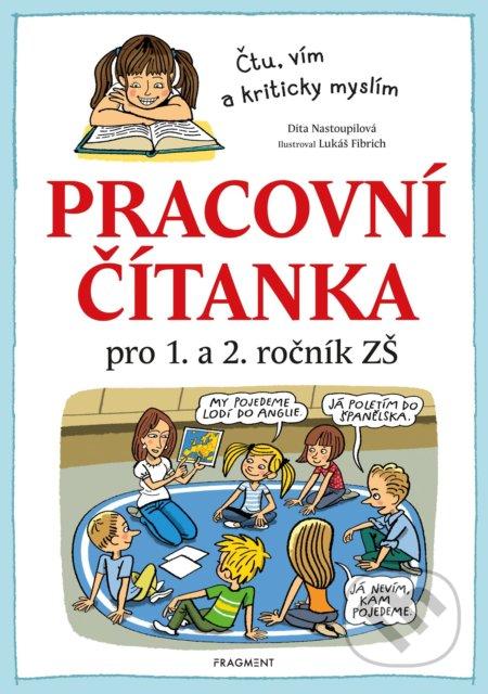 Pracovní čítanka pro 1. a 2. ročník ZŠ - Dita Nastoupilová, Lukáš Fibrich (ilustrátor)