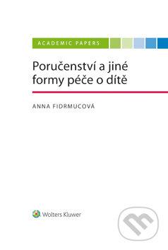 Poručenství a jiné formy péče o dítě - Anna Fidrmucová
