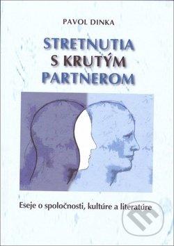Stretnutia s krutým partnerom - Pavol Dinka