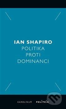 Politika proti dominanci - Ian Shapiro