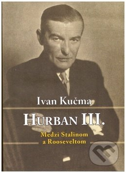Fatimma.cz Hurban III. Medzi Stalinom a Rooseveltom Image