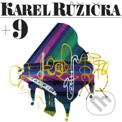Karel Růžička: Karel Růžička + 9