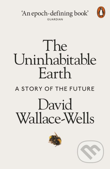 The Uninhabitable Earth - David Wallace-wells