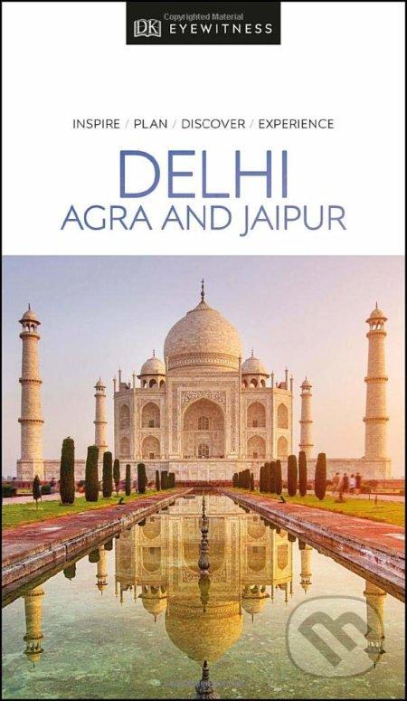 Delhi, Agra and Jaipur - DK Eyewitness