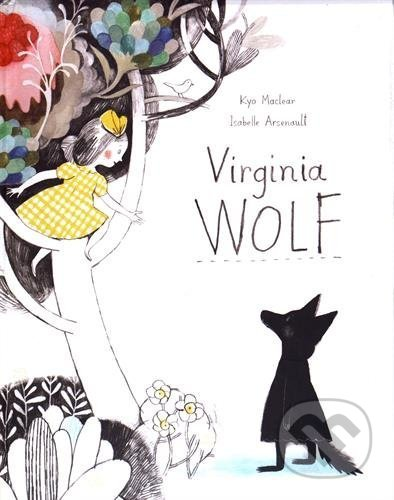 Virginia Wolf - Kyo Maclear, Isabelle Arsenault