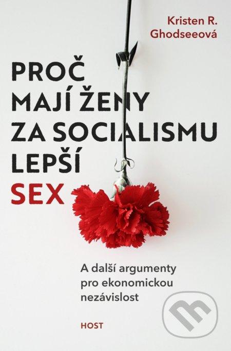 Proč mají ženy za socialismu lepší sex - Kristen R. Ghodsee