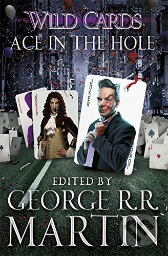 Ace in the Hole - George R.R. Martin, Victor Milan, Walter Jon Williams, Walton Simons, Stephen Leigh