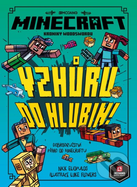 Minecraft: Kroniky Woodswordu - Vzhůru do hlubin - Nick Eliopulos, Luke Flowers (ilustrácie)