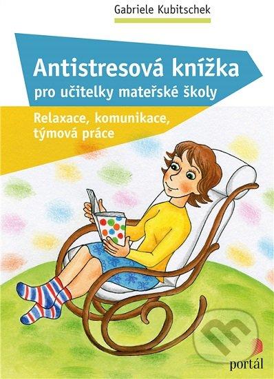 Antistresová knížka pro učitelky mateřské školy - Gabriele Kubitschek