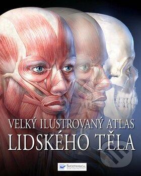 Velký ilustrovaný atlas lidského těla - Svojtka&Co.