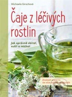 Čaje z léčivých rostlin - Michaela Girsch